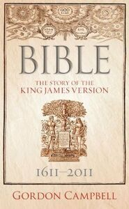 Ebook in inglese Bible: The Story of the King James Version 1611 -- 2011 Campbell, Gordon