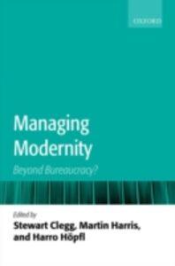 Ebook in inglese Managing Modernity: Beyond Bureaucracy?