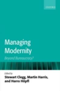 Ebook in inglese Managing Modernity: Beyond Bureaucracy? -, -