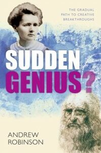 Ebook in inglese Sudden Genius?: The Gradual Path to Creative Breakthroughs Robinson, Andrew