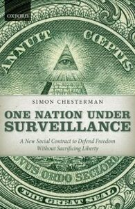 Foto Cover di One Nation Under Surveillance: A New Social Contract to Defend Freedom Without Sacrificing Liberty, Ebook inglese di Simon Chesterman, edito da OUP Oxford