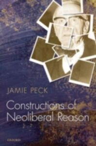 Ebook in inglese Constructions of Neoliberal Reason Peck, Jamie