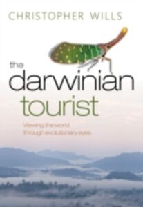 Ebook in inglese Darwinian Tourist: Viewing the world through evolutionary eyes Wills, Christopher