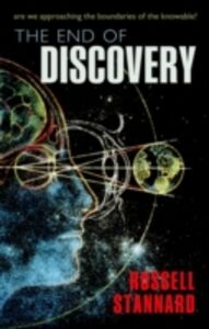 Foto Cover di End of Discovery:Are we approaching the boundaries of the knowable?, Ebook inglese di Russell Stannard, edito da OUP Oxford