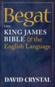 Ebook in inglese Begat: The King James Bible and the English Language Crystal, David