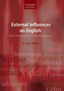Foto Cover di External Influences on English: From its Beginnings to the Renaissance, Ebook inglese di D. Gary Miller, edito da OUP Oxford