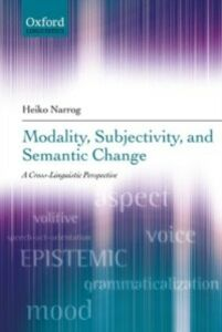 Ebook in inglese Modality, Subjectivity, and Semantic Change: A Cross-Linguistic Perspective Narrog, Heiko