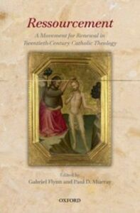Ebook in inglese Ressourcement: A Movement for Renewal in Twentieth-Century Catholic Theology -, -