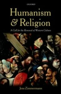 Foto Cover di Humanism and Religion: A Call for the Renewal of Western Culture, Ebook inglese di Jens Zimmermann, edito da OUP Oxford