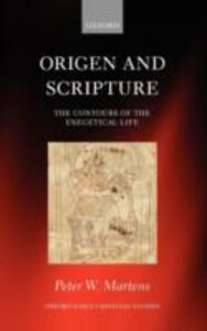 Foto Cover di Origen and Scripture: The Contours of the Exegetical Life, Ebook inglese di Peter W. Martens, edito da OUP Oxford