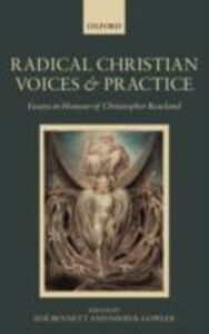 Ebook in inglese Radical Christian Voices and Practice: Essays in Honour of Christopher Rowland -, -