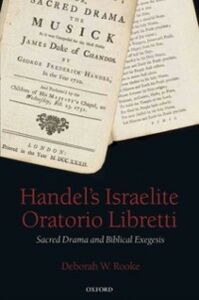 Foto Cover di Handel's Israelite Oratorio Libretti: Sacred Drama and Biblical Exegesis, Ebook inglese di Deborah W. Rooke, edito da OUP Oxford