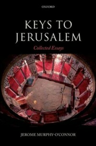 Ebook in inglese Keys to Jerusalem: Collected Essays Murphy-O'Connor, Jerome