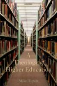 Ebook in inglese Theology of Higher Education Higton, Mike
