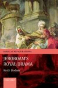 Ebook in inglese Jeroboam's Royal Drama Bodner, Keith
