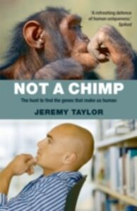 Ebook in inglese Not a Chimp The hunt to find the genes that make us human Taylor, Jeremy