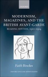 Modernism, Magazines, and the British avant-garde: Reading Rhythm, 1910-1914