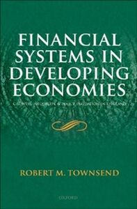 Ebook in inglese Financial Systems in Developing Economies: Growth, Inequality and Policy Evaluation in Thailand Townsend, Robert M.