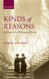 Kinds of Reasons: An Essay in the Philosophy of Action