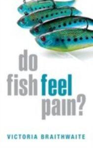 Ebook in inglese Do Fish Feel Pain? Braithwaite, Victoria