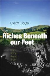 Riches Beneath our Feet: How Mining Shaped Britain