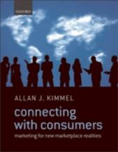 Connecting With Consumers: Marketing For New Marketplace Realities