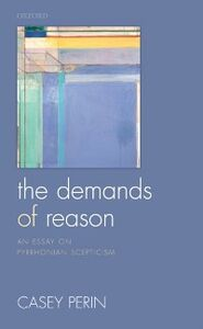 Ebook in inglese Demands of Reason: An Essay on Pyrrhonian Scepticism Perin, Casey