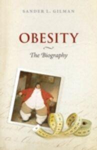 Foto Cover di Obesity, Ebook inglese di Sander L. Gilman, edito da Oxford University Press