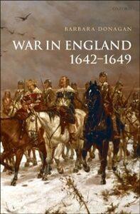 Foto Cover di War in England 1642-1649, Ebook inglese di Barbara Donagan, edito da OUP Oxford