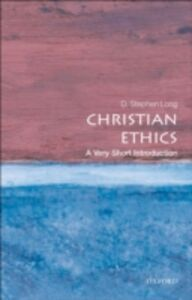 Foto Cover di Christian Ethics: A Very Short Introduction, Ebook inglese di D. Stephen Long, edito da OUP Oxford