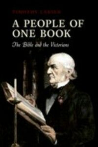 Foto Cover di People of One Book: The Bible and the Victorians, Ebook inglese di Timothy Larsen, edito da OUP Oxford