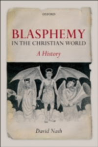 Ebook in inglese Blasphemy in the Christian World: A History Nash, David