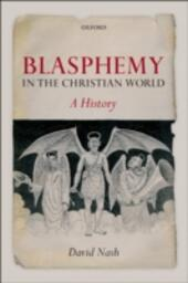 Blasphemy in the Christian World: A History