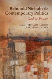 Reinhold Niebuhr and Contemporary Politics: God and Power
