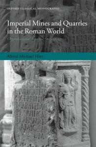 Foto Cover di Imperial Mines and Quarries in the Roman World: Organizational Aspects 27 BC-AD 235, Ebook inglese di Alfred Michael Hirt, edito da OUP Oxford