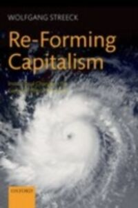 Foto Cover di Re-Forming Capitalism: Institutional Change in the German Political Economy, Ebook inglese di Wolfgang Streeck, edito da OUP Oxford