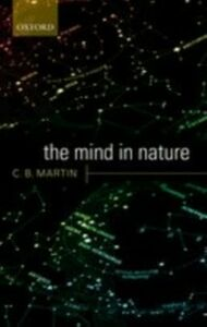 Foto Cover di Mind in Nature, Ebook inglese di C. B. Martin, edito da OUP Oxford
