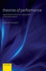 Ebook in inglese Theories of Performance: Organizational and Service Improvement in the Public Domain Talbot, Colin