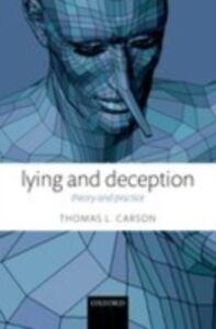 Foto Cover di Lying and Deception: Theory and Practice, Ebook inglese di Thomas L. Carson, edito da OUP Oxford