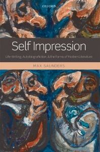 Ebook in inglese Self Impression: Life-Writing, Autobiografiction, and the Forms of Modern Literature Saunders, Max