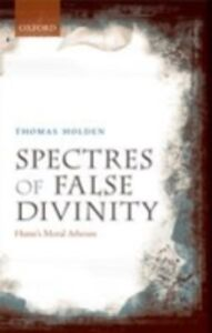 Ebook in inglese Spectres of False Divinity: Hume's Moral Atheism Holden, Thomas