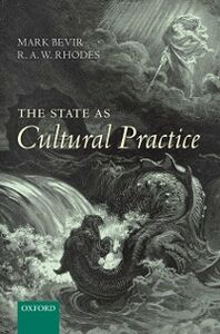 Ebook in inglese State as Cultural Practice Bevir, Mark , Rhodes, R. A. W.