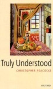 Ebook in inglese Truly Understood Peacocke, Christopher