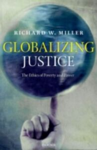 Ebook in inglese Globalizing Justice: The Ethics of Poverty and Power Miller, Richard W.