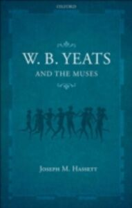 Ebook in inglese W.B. Yeats and the Muses Hassett, Joseph M.