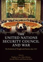 United Nations Security Council and War: The Evolution of Thought and Practice since 1945