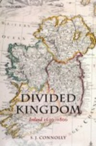 Ebook in inglese Divided Kingdom: Ireland 1630-1800 Connolly, S.J.
