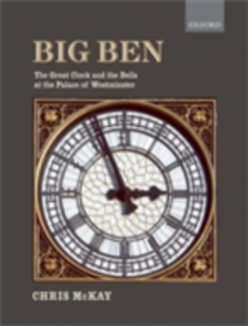 Ebook in inglese Big Ben: the Great Clock and the Bells at the Palace of Westminster McKay, Chris