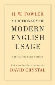 Ebook in inglese Dictionary of Modern English Usage: The Classic First Edition Fowler, H. W.