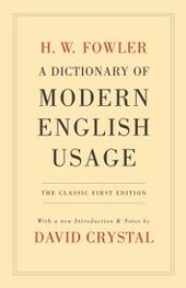 Dictionary of Modern English Usage: The Classic First Edition